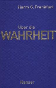 Harry G. Frankfurt: Über die wahrheit